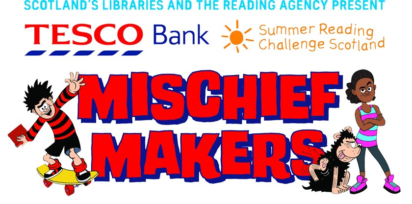 Scottish Libraries and the Reading Agency present Mischeif Makers